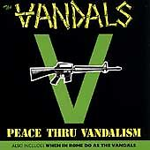 Peace Thru Vandalism/When in Rome Do as the Vandals by The Vandals (CD,...