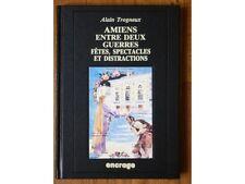 Amiens entre 2 guerres, Fêtes, spectacle, distraction, A. Trogneux, Encrage 1991