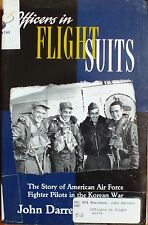 OFFICERS IN FLIGHT SUITS THE STORY OF AMERICAN AIR FORCE PILOTS KOREAN WAR