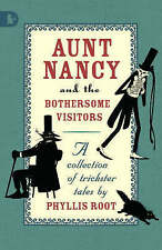 Aunt Nancy and the Bothersome Visitors (Walker Racing Reads), Root, Phyllis, New