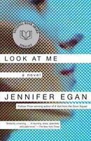 Look at Me: A Novel by Jennifer Egan