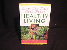 What the Bible Says about Healthy Living : Three Biblical Principles That Wil...