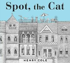 Spot, the Cat by Henry Cole (2016, Hardcover)