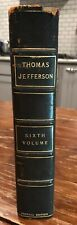 THE WORKS OF THOMAS JEFFERSON 1904 SIXTH Volume 6th....Federal Edition #345/1000