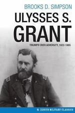 Ulysses S. Grant: Triumph Over Adversity, 1822-1865 (Paperback or Softback)