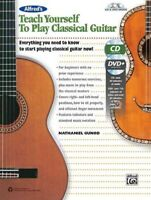 Alfred's Teach Yourself to Play Classical Guitar : Everything You Need to Kno...