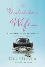 The Undertaker's Wife: A True Story of Love, Loss, and Laughter in the Unlikelie