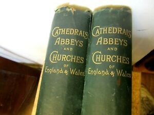 Cathedrals Abbeys Churches England And Wales vol 1&2 T. G. Bonney. cassell 1896