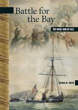 Battle for the Bay: The Naval War of 1812 (New Brunswick Military Heritage Serie