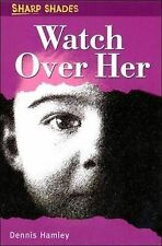 Watch Over Her (Sharp Shades), Dennis Hamley, New Book