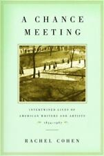 A Chance Meeting: Intertwined Lives of American Writers and Artists, 1854-1967,