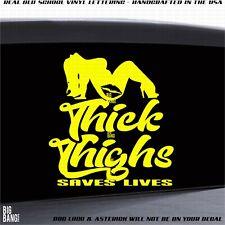 Thick Thighs Save Lives Rub-On Vinyl Die Cut Decal Bumper Sticker Car Laptop