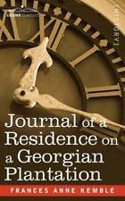 Journal of a Residence on a Georgian Plantation (Paperback or Softback)