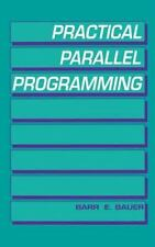 Practical Parallel Programming Bauer, Barr E. Hardcover Used - Very Good