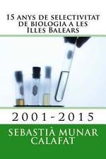15 Anys de Selectivitat de Biologia a les Illes Balears : 2001-2015 by...