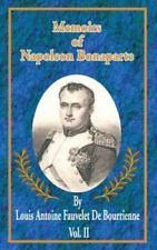 Memoirs of Napoleon Bonaparte : Volume II Vol. 2 by Louis Antoine Fauvelet de...