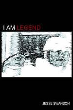 NEW I Am Legend by Jesse Swanson