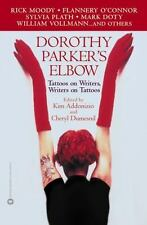 Dorothy Parker's Elbow: Tattoos on Writers, Writers on Tattoos: By Addonizio,...