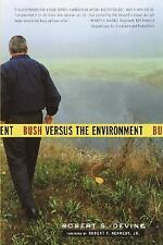 Bush Versus the Environment by Robert S. Devine (2004, Paperback)
