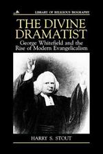 The Divine Dramatist - George Whitefield  by Henry Stout *  NEW