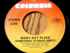 "MARY KAY PLACE - SOMETHING TO BRAG ABOUT / ANYBODY'S DARLIN'    7"" VINYL"