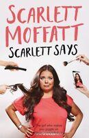 """""""AS NEW"""" Moffatt, Scarlett, Scarlett Says, Hardcover Book"""