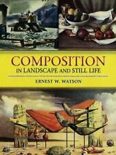 Composition in Landscape and Still Life by Ernest W. Watson (2007, Paperback)