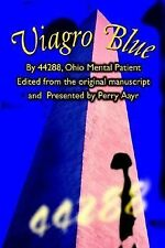 Viagro Blue by Ohio Ment Presented by Perry Aayr (2002, Hardcover)