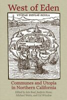 West of Eden : Communes and Utopia in Northern California, Paperback by Boal,...