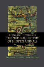 Natural History of Hidden Animals by Heuvelmans (2016, Paperback)