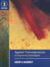 Applied Thermodynamics for Engineering Technologists by A. McConkey and T. D....
