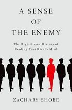A Sense of the Enemy: The High Stakes History of Reading Your Enemy's Mind by...