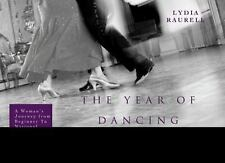 The Year of Dancing Dangerously: One Woman's Journey from Beginner to Winner by