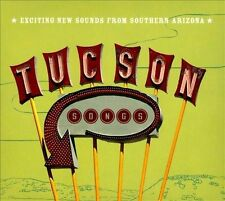 Tucson Songs: Exciting New Sounds From Southern Arizona [Digipak] by Various