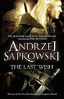 The Last Wish by Andrzej Sapkowski (Witcher) New Paperback Book 9780575082441