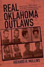 Real Oklahoma Outlaws: Major Crimes, Prison Time & Jail Breaks—The True Story of