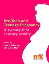Pre-Teen and Teenage Pregnancy: A Twenty-first Century Reality, June Leishman an