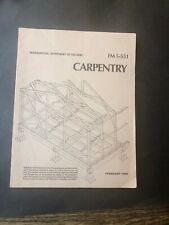 1984 Carpentry Fm 5-551 Department of the Army Instructional Guide