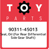 90311-45013 Toyota Seal, oil (for rear differential side gear shaft) 9031145013,
