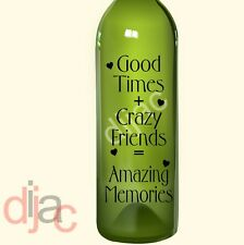 VINYL DECAL GOOD TIMES CRAZY FRIENDS for WINE BOTTLE, CANDLE, 17.5 X 8 cm