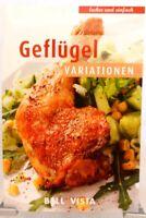 GEFLÜGEL Variationen + Kochbuch + Ratgeber mit raffinierten Rezepten (51-40)