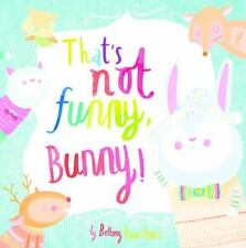 That's Not Funny, Bunny! by Bethany Hines (2017, Paperback)