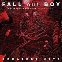FALL OUT BOY - BELIEVERS NEVER DIE VOL.2 (VINYL)    VINYL LP NEW!