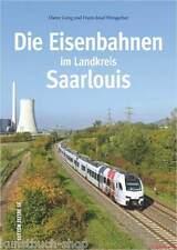 Fachbuch Die Eisenbahnen im Landkreis Saarlouis, tolles Buch, viele Fotos, NEU