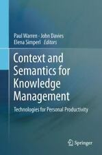 Context and Semantics for Knowledge Management : Technologies for Personal...