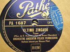 78 trs-rpm-Orch FELICE VERRECCHIA- TANGO- Ultimo Zingaro- PATHE PA 1687