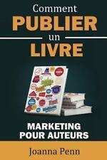 Comment Publier un Livre : Marketing Pour Auteurs by Joanna Penn (2015,...