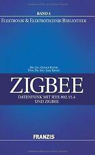 ZigBee: Datenfunk mit IEEE 802.15.4 und ZigBee   Buch   Zustand gut