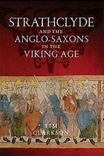 Strathclyde and the Anglo-Saxons in the Viking Age, Clarkson 9781906566784..