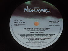 """Rob Keane:   Perfect Opportunity   UK  1987  Nightmare EX+  7"""""""